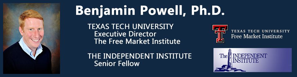 Benjamin Powell, Ph.D. - Texas Tech University - The Independent Institute - Lubbock, Texas ( TX )